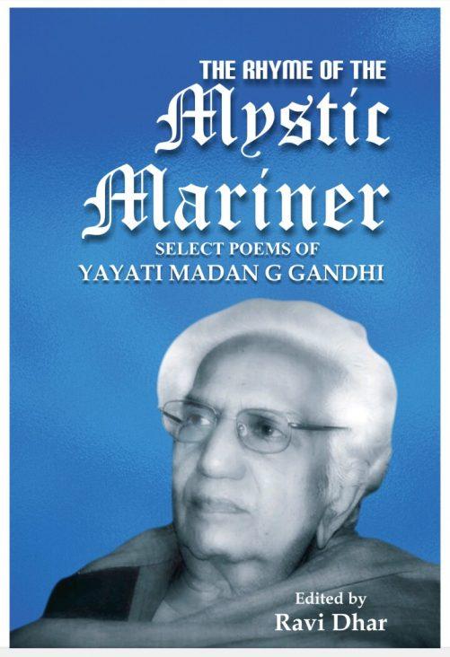 Madan Gandhi, a Mystic Mariner by PERVEIZ ALI